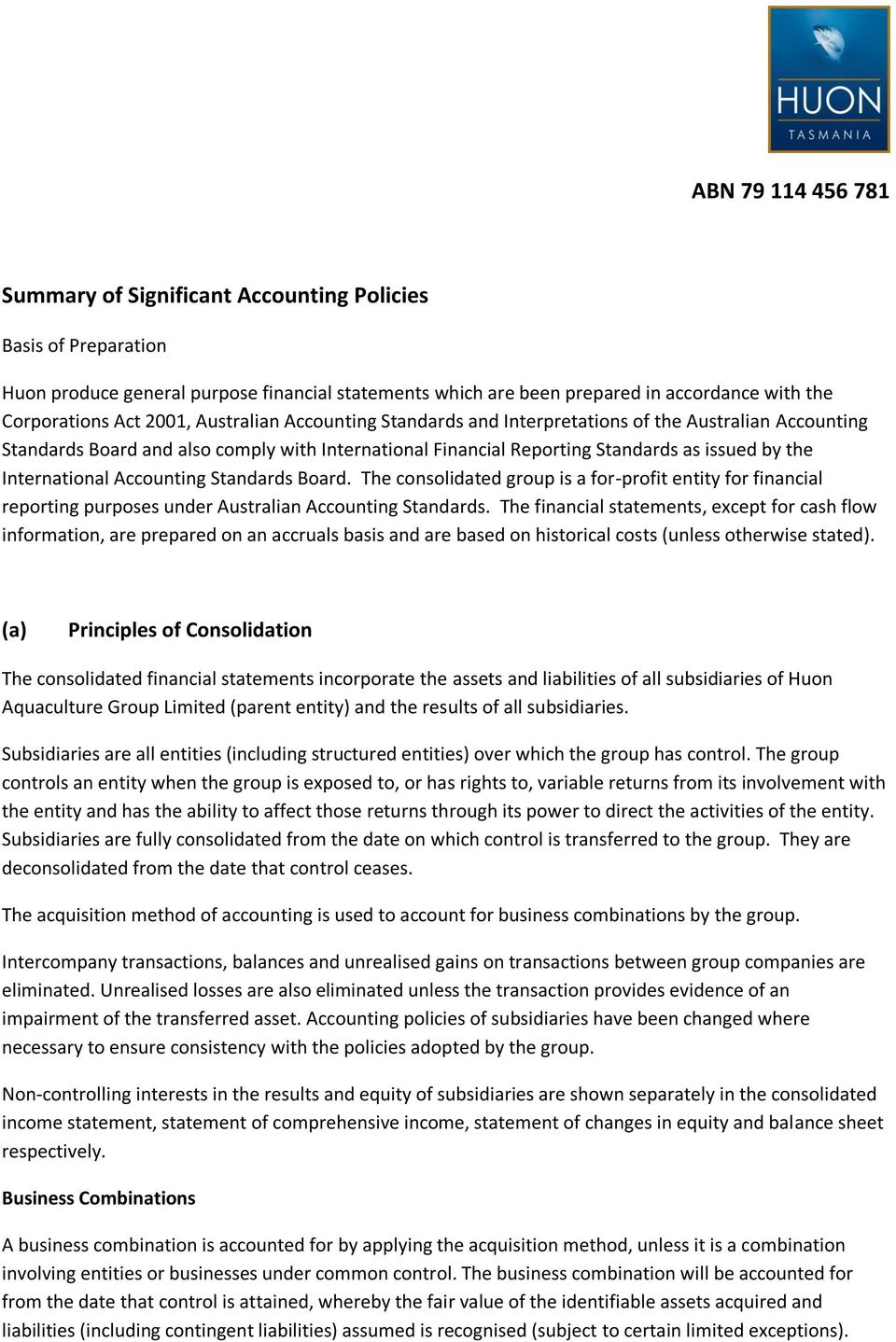 Accounting Standards Board. The consolidated group is a for-profit entity for financial reporting purposes under Australian Accounting Standards.