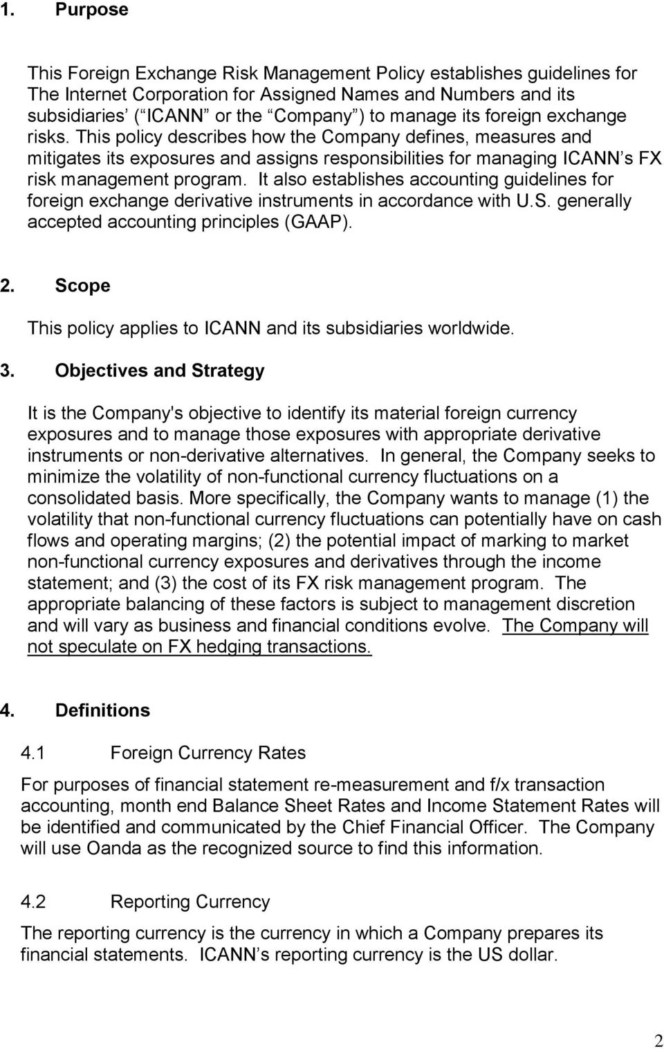 It also establishes accounting guidelines for foreign exchange derivative instruments in accordance with U.S. generally accepted accounting principles (GAAP). 2.