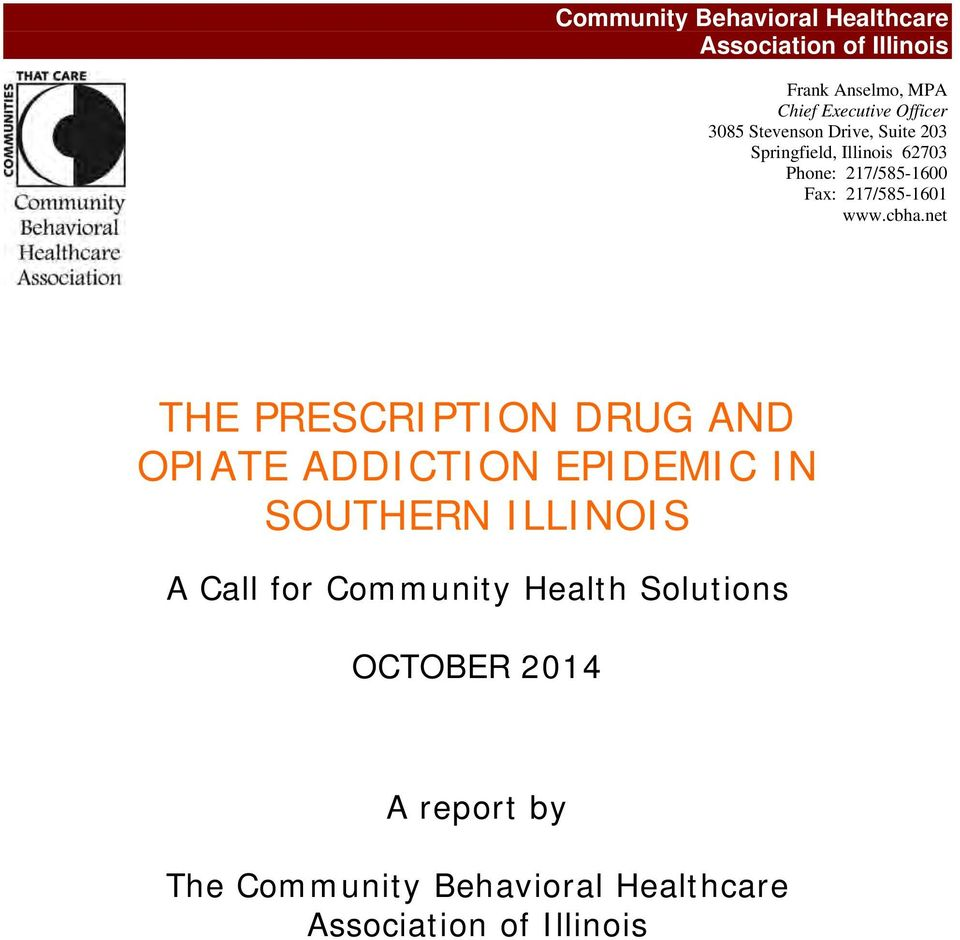 cbha.net THE PRESCRIPTION DRUG AND OPIATE ADDICTION EPIDEMIC IN SOUTHERN ILLINOIS A Call for