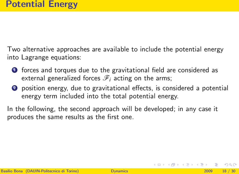 gravitational effects, is considered a potential energy term included into the total potential energy.