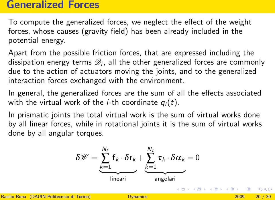 and to the generalized interaction forces exchanged with the environment.