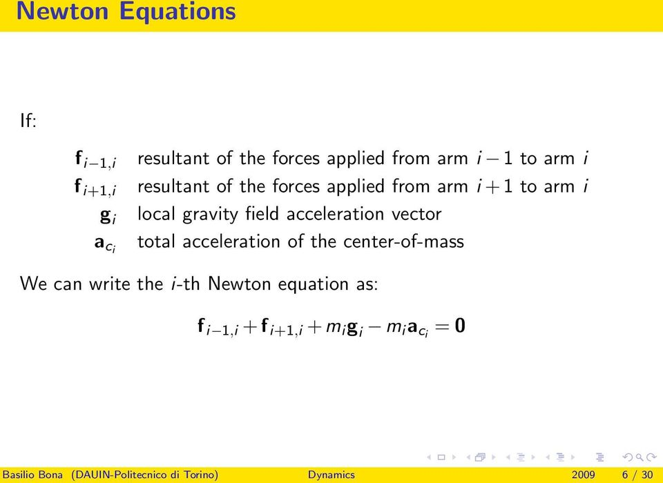 vector total acceleration of the center-of-mass We can write the i-th Newton equation as: f i