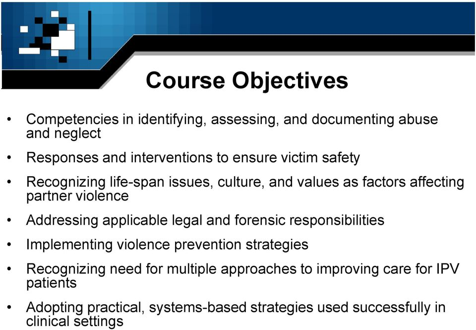 applicable legal and forensic responsibilities Implementing violence prevention strategies Recognizing need for multiple