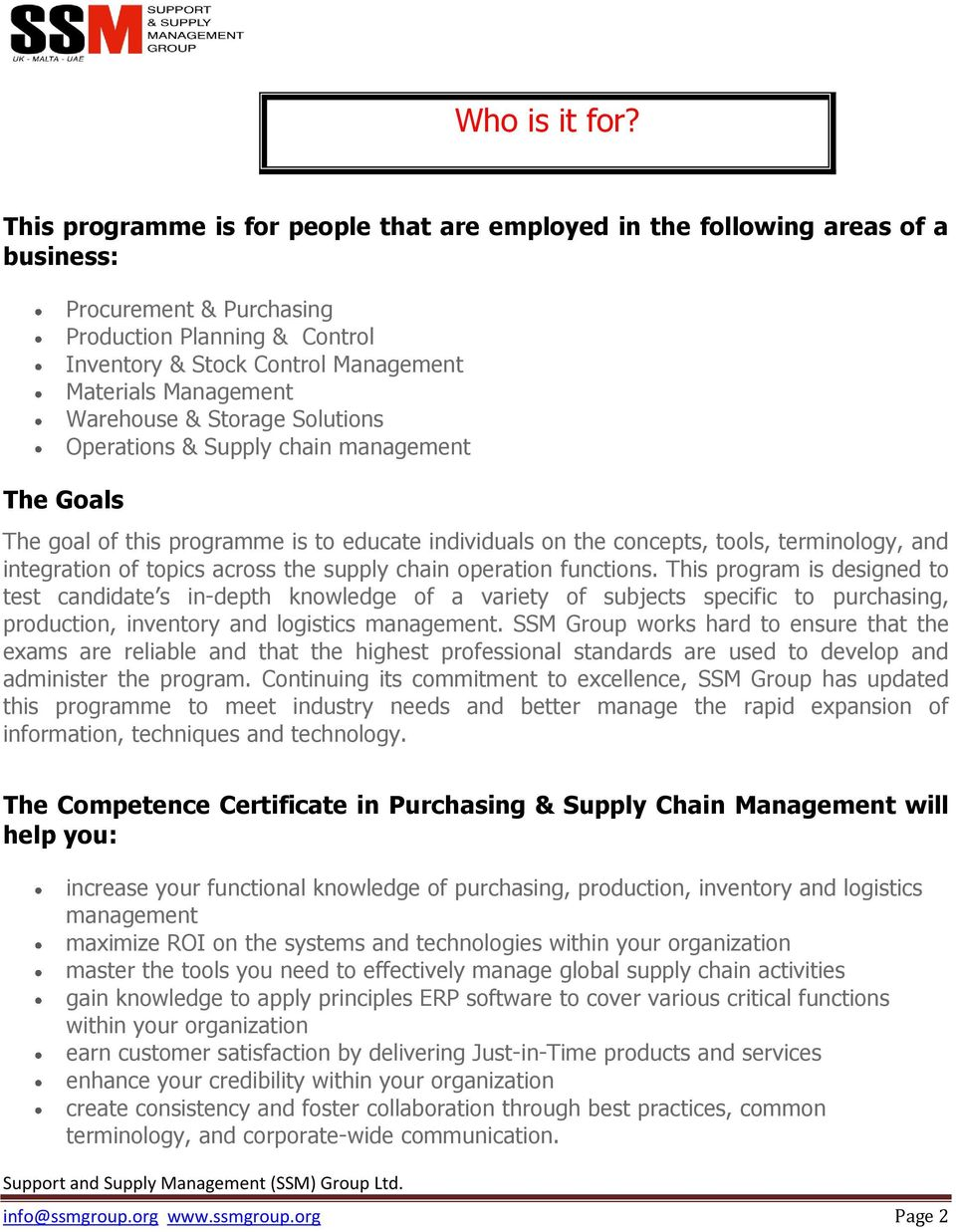 Warehouse & Storage Solutions Operations & Supply chain management The Goals The goal of this programme is to educate individuals on the concepts, tools, terminology, and integration of topics across