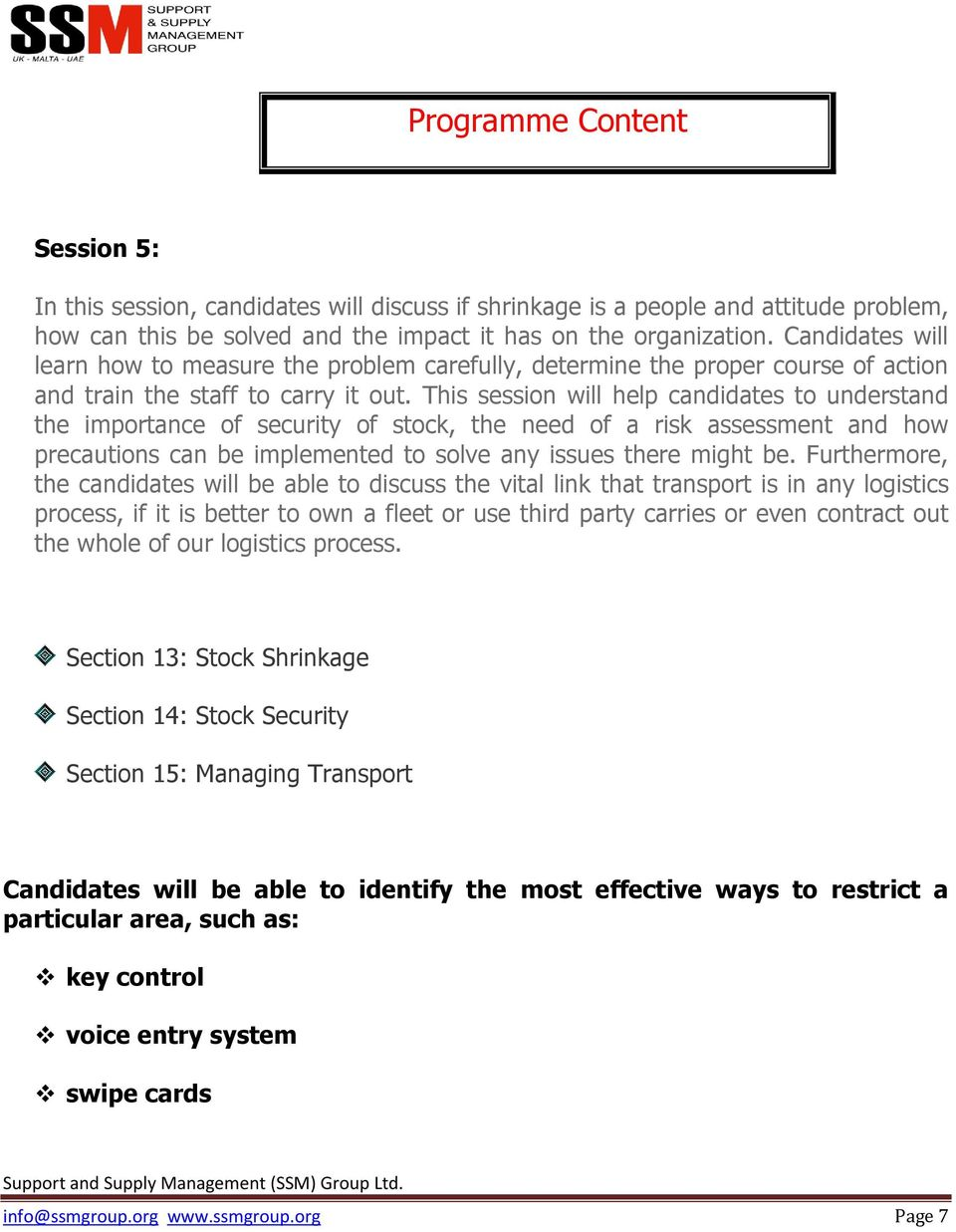 This session will help candidates to understand the importance of security of stock, the need of a risk assessment and how precautions can be implemented to solve any issues there might be.