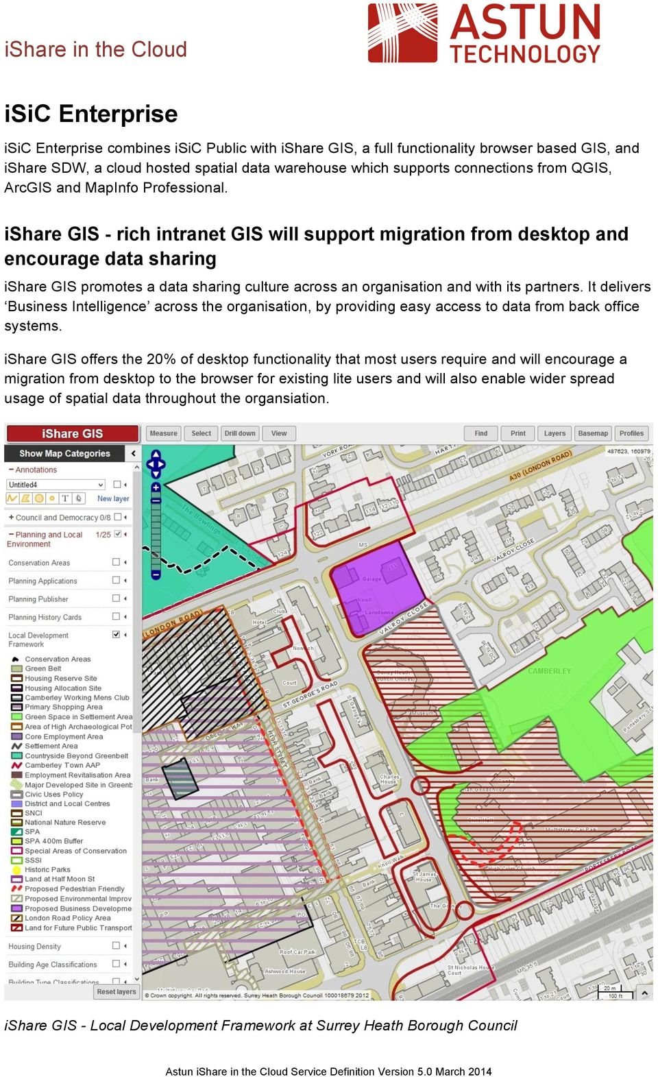 ishare GIS - rich intranet GIS will support migration from desktop and encourage data sharing ishare GIS promotes a data sharing culture across an organisation and with its partners.