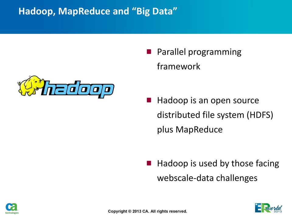 distributed file system (HDFS) plus MapReduce