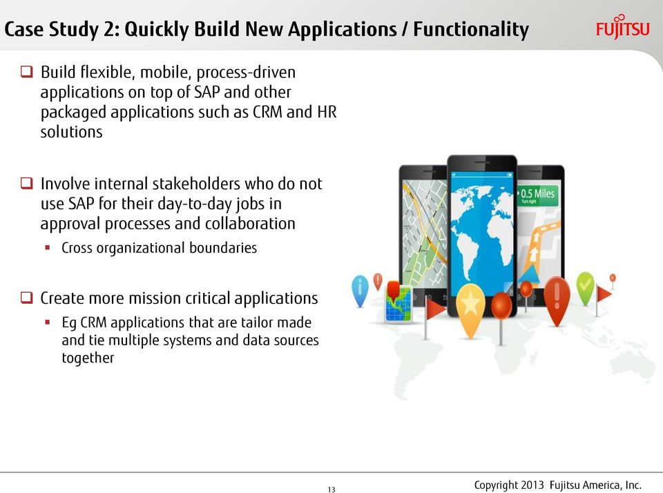 SAP for their day-to-day jobs in approval processes and collaboration Cross organizational boundaries Create more