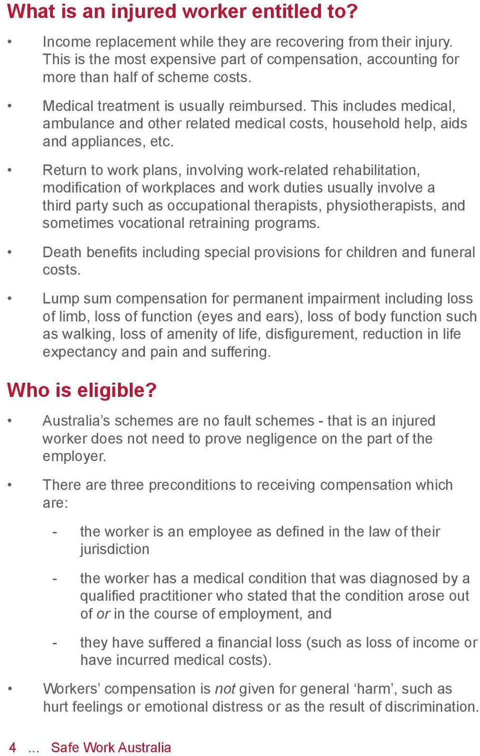 Return to work plans, involving work-related rehabilitation, modification of workplaces and work duties usually involve a third party such as occupational therapists, physiotherapists, and sometimes