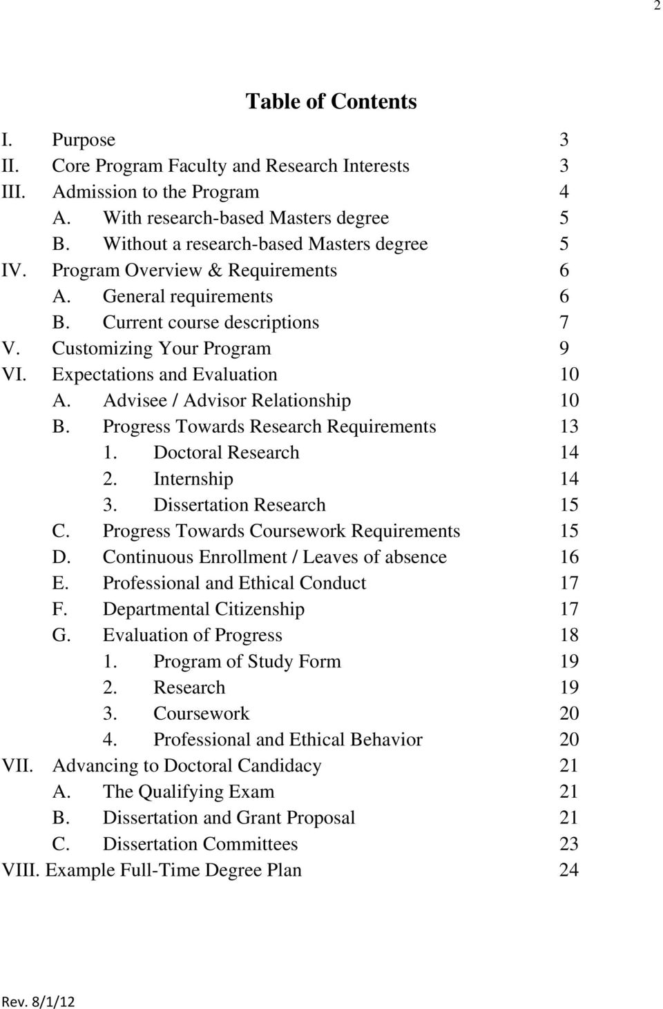 Expectations and Evaluation 10 A. Advisee / Advisor Relationship 10 B. Progress Towards Research Requirements 13 1. Doctoral Research 14 2. Internship 14 3. Dissertation Research 15 C.