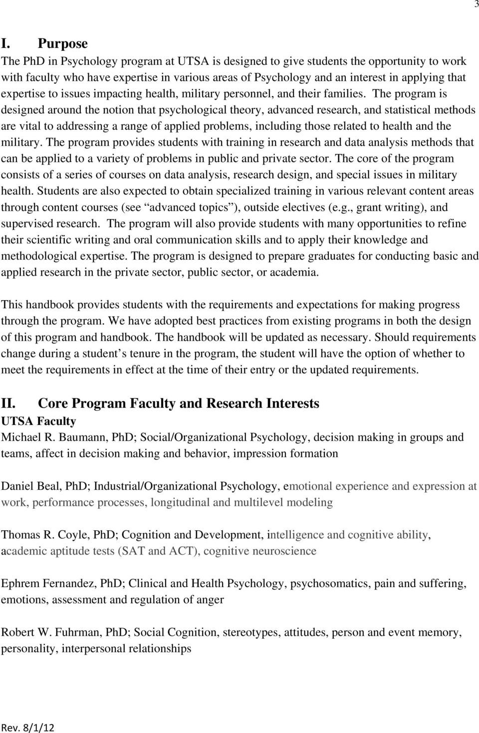 The program is designed around the notion that psychological theory, advanced research, and statistical methods are vital to addressing a range of applied problems, including those related to health