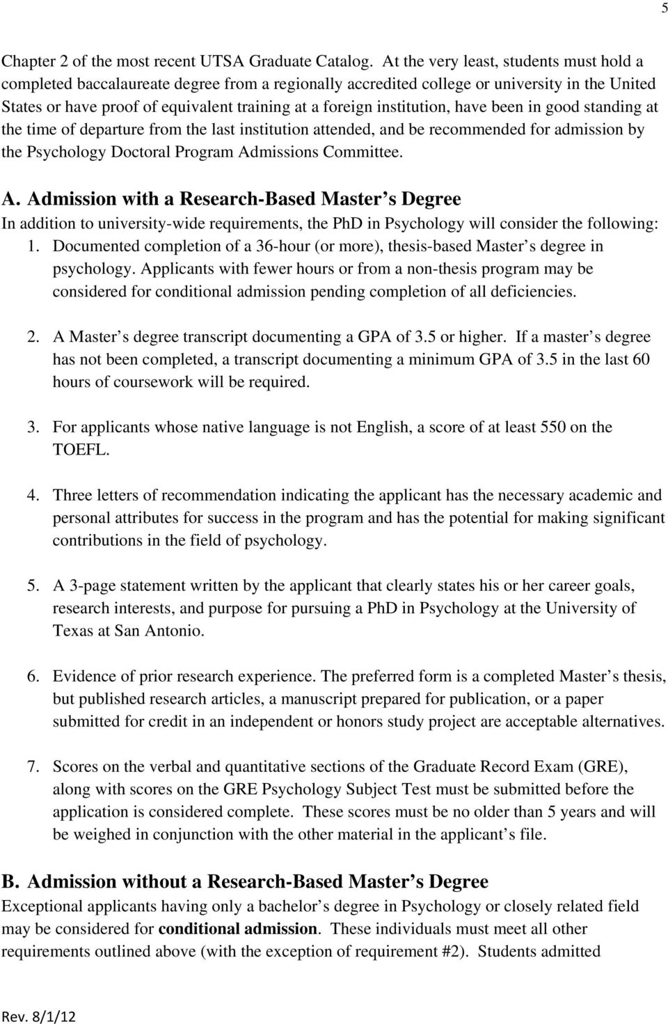 institution, have been in good standing at the time of departure from the last institution attended, and be recommended for admission by the Psychology Doctoral Program Ad