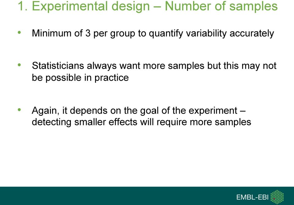 samples but this may not be possible in practice Again, it depends on
