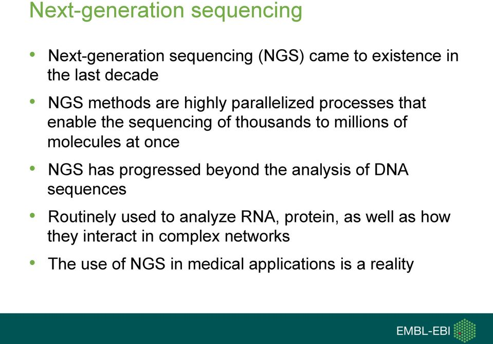 molecules at once NGS has progressed beyond the analysis of DNA sequences Routinely used to analyze