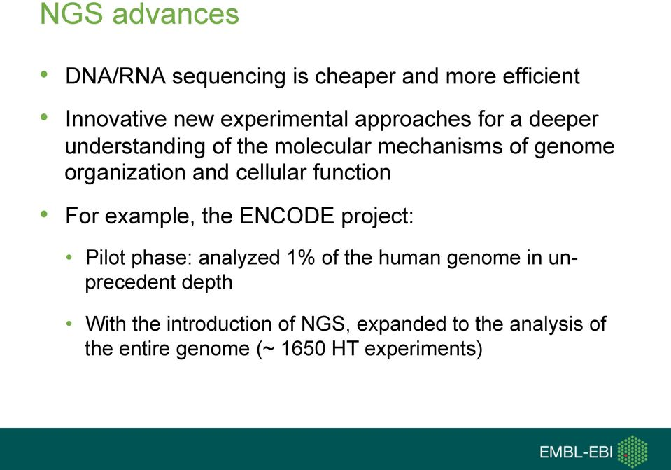 cellular function For example, the ENCODE project: Pilot phase: analyzed 1% of the human genome in
