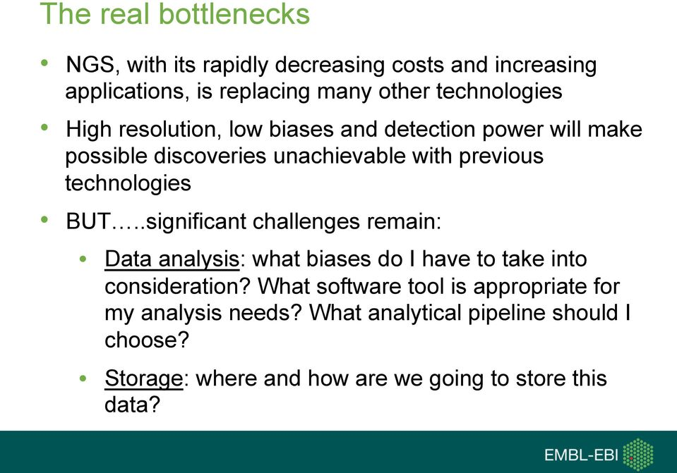 technologies BUT..significant challenges remain: Data analysis: what biases do I have to take into consideration?