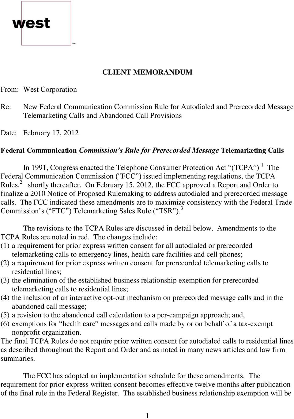 1 The Federal Communication Commission ( FCC ) issued implementing regulations, the TCPA Rules, 2 shortly thereafter.