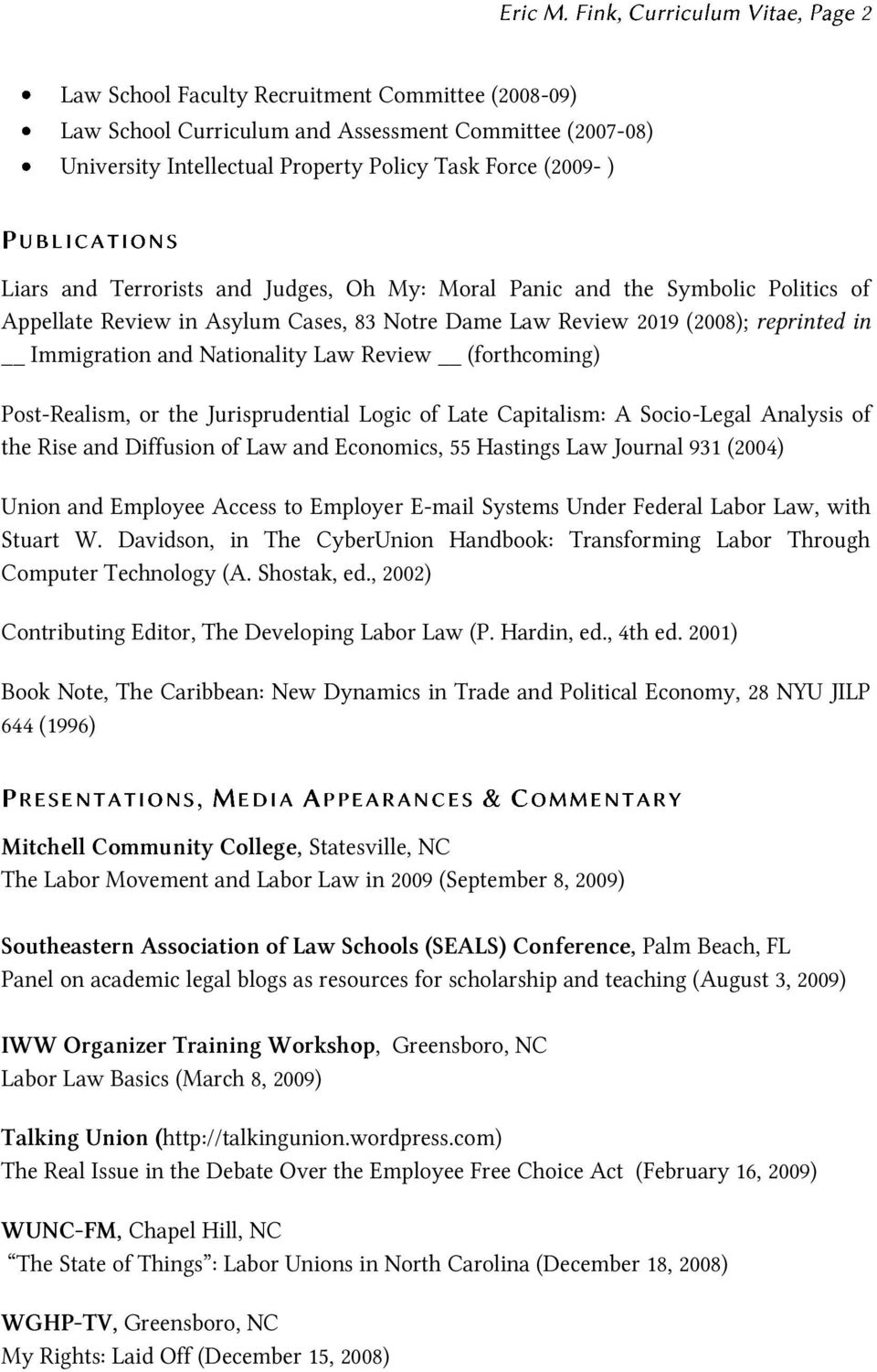 Post-Realism, or the Jurisprudential Logic of Late Capitalism: A Socio-Legal Analysis of the Rise and Diffusion of Law and Economics, 55 Hastings Law Journal 931 (2004) Union and Employee Access to