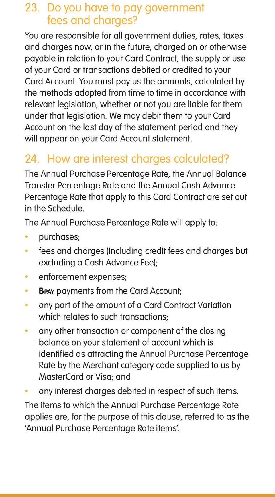 transactions debited or credited to your Card Account.