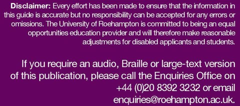 The University of Roehampton is committed to being an equal opportunities education provider and will therefore make reasonable