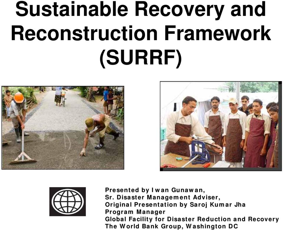 Disaster Management Adviser, Original Presentation by Saroj Kumar