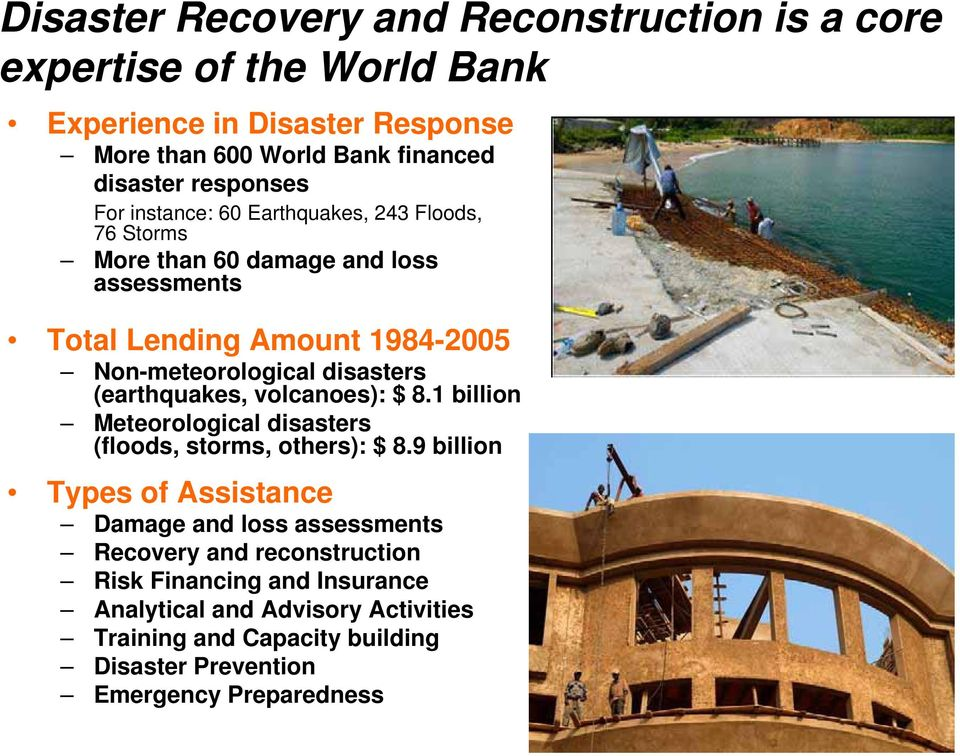 disasters (earthquakes, volcanoes): $ 8.1 billion Meteorological disasters (floods, storms, others): $ 8.