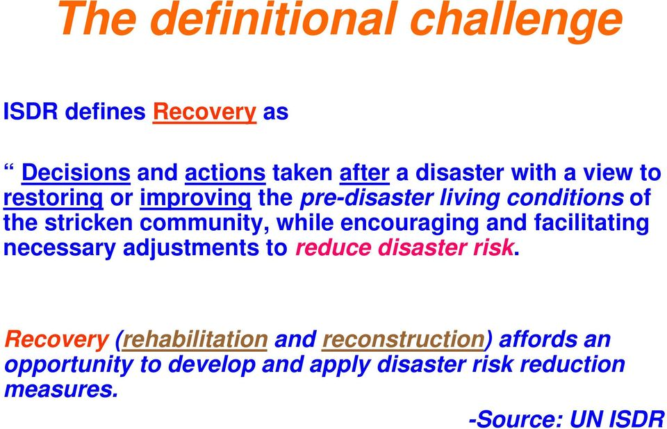 encouraging and facilitating necessary adjustments to reduce disaster risk.