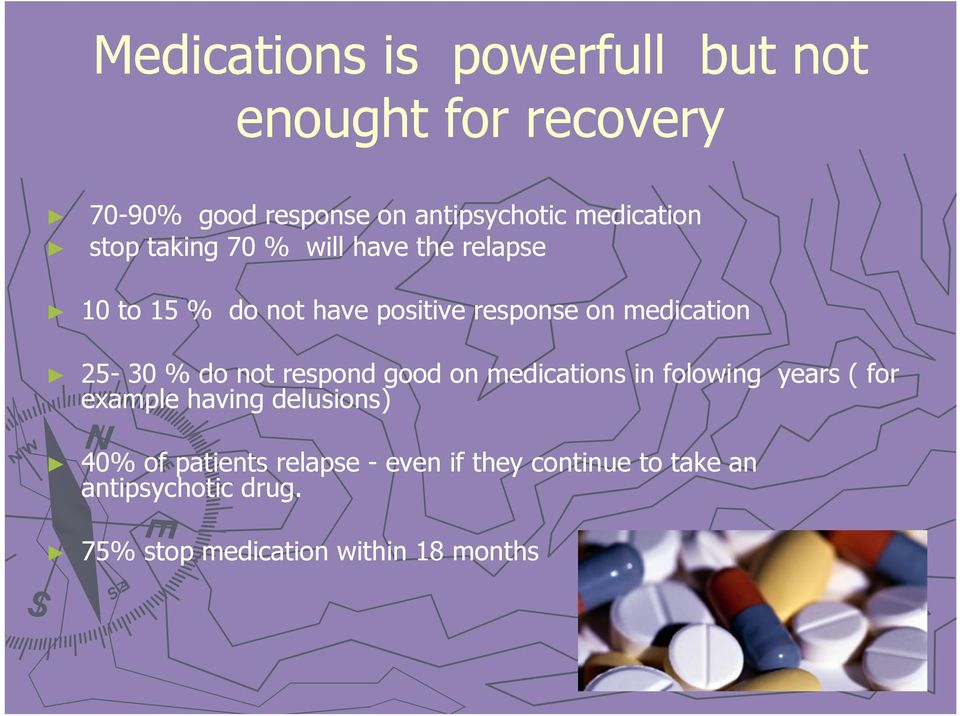 medication 25-30 % do not respond good on medications in folowing years ( for example having