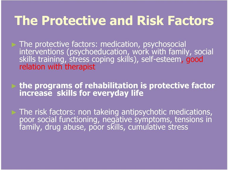 rehabilitation is protective factor increase skills for everyday life The risk factors: non takeing antipsychotic