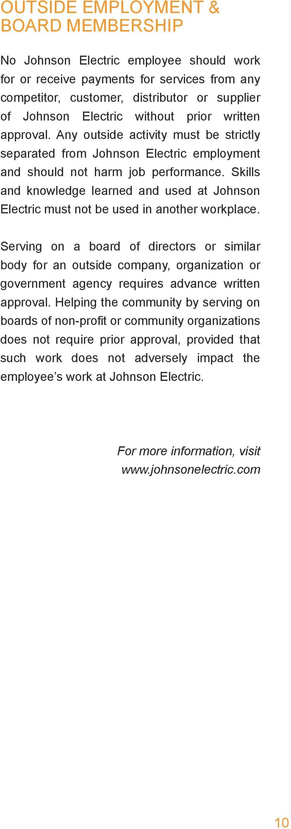 Skills and knowledge learned and used at Johnson Electric must not be used in another workplace.