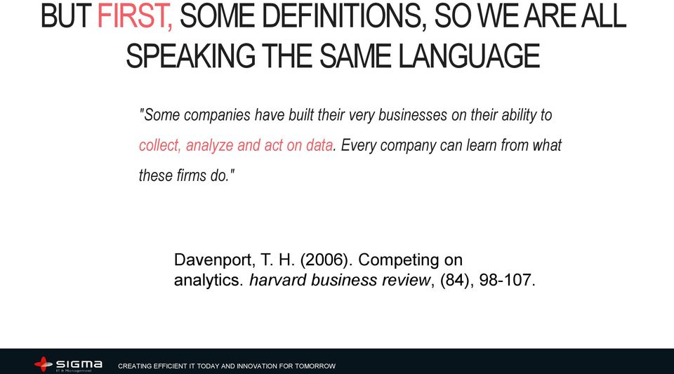 analyze and act on data. Every company can learn from what these firms do.