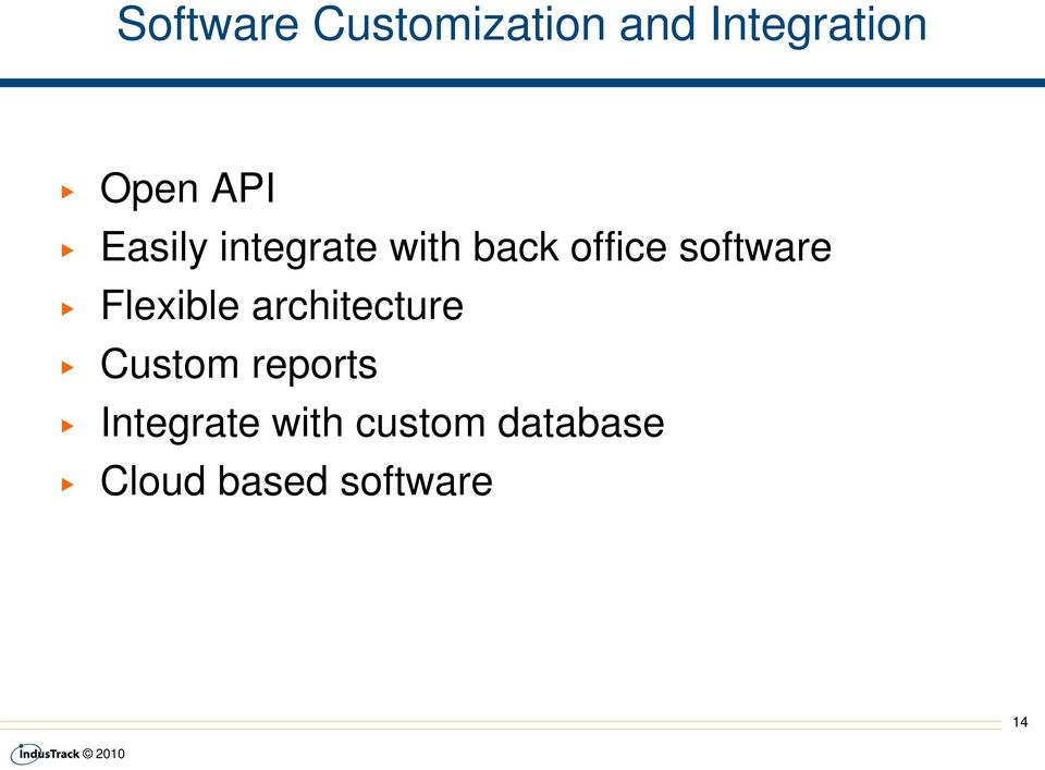software Flexible architecture Custom reports