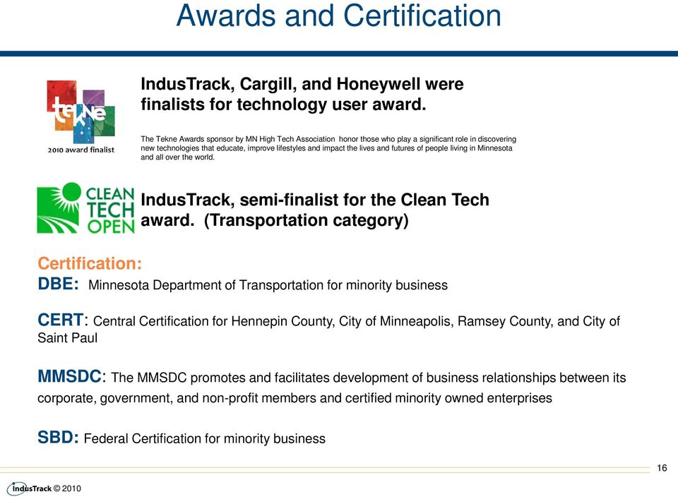 people living in Minnesota and all over the world. IndusTrack, semi-finalist for the Clean Tech award.