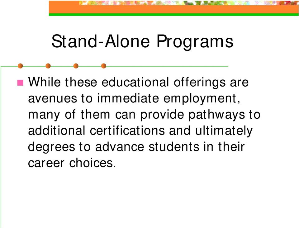 provide pathways to additional certifications and