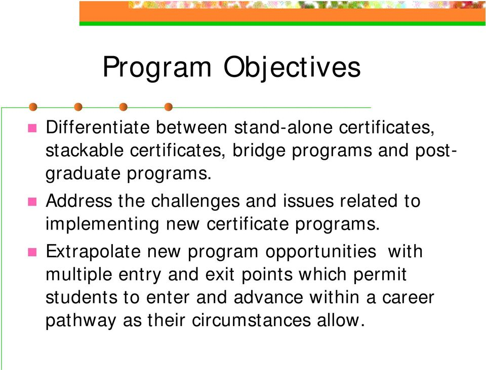 Address the challenges and issues related to implementing new certificate programs.