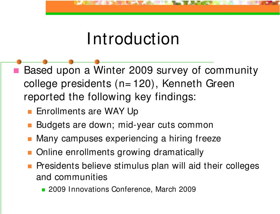 common Many campuses experiencing a hiring freeze Online enrollments growing dramatically