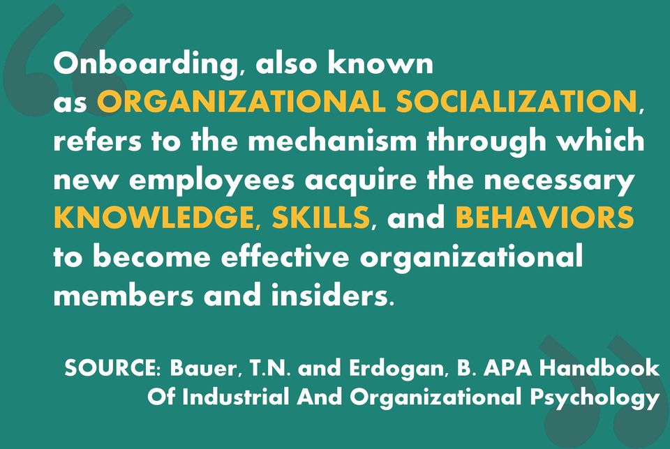SKILLS, and BEHAVIORS to become effective organizational members and insiders.