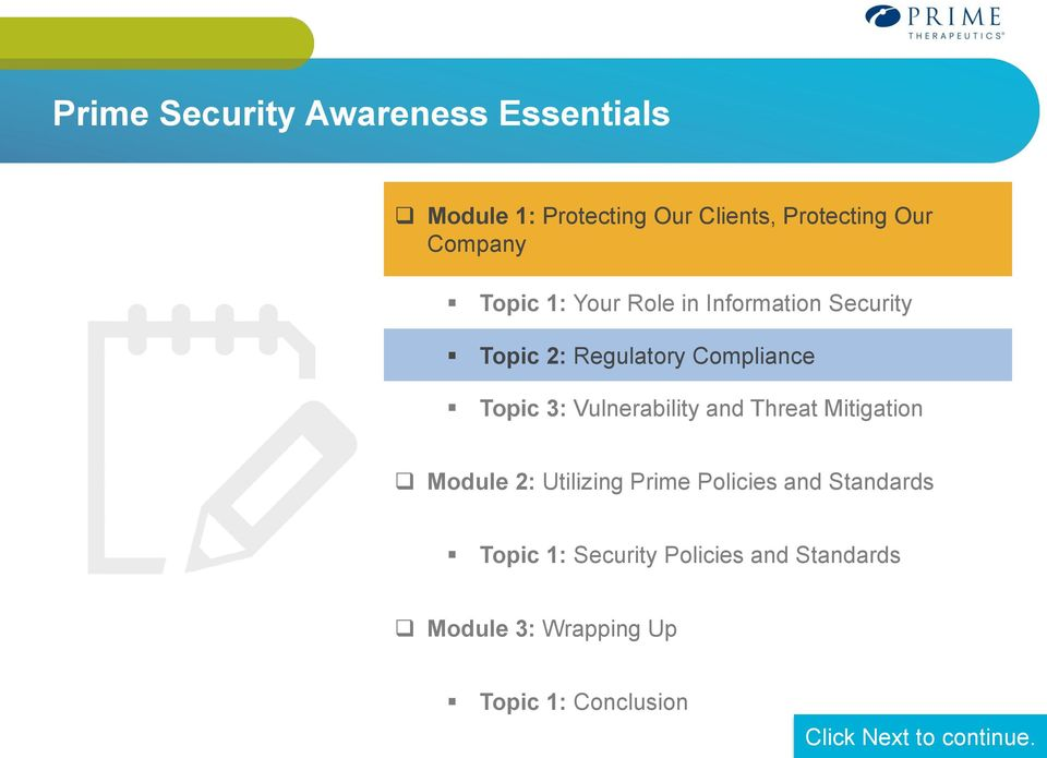 Vulnerability and Threat Mitigation Module 2: Utilizing Prime Policies and Standards Topic