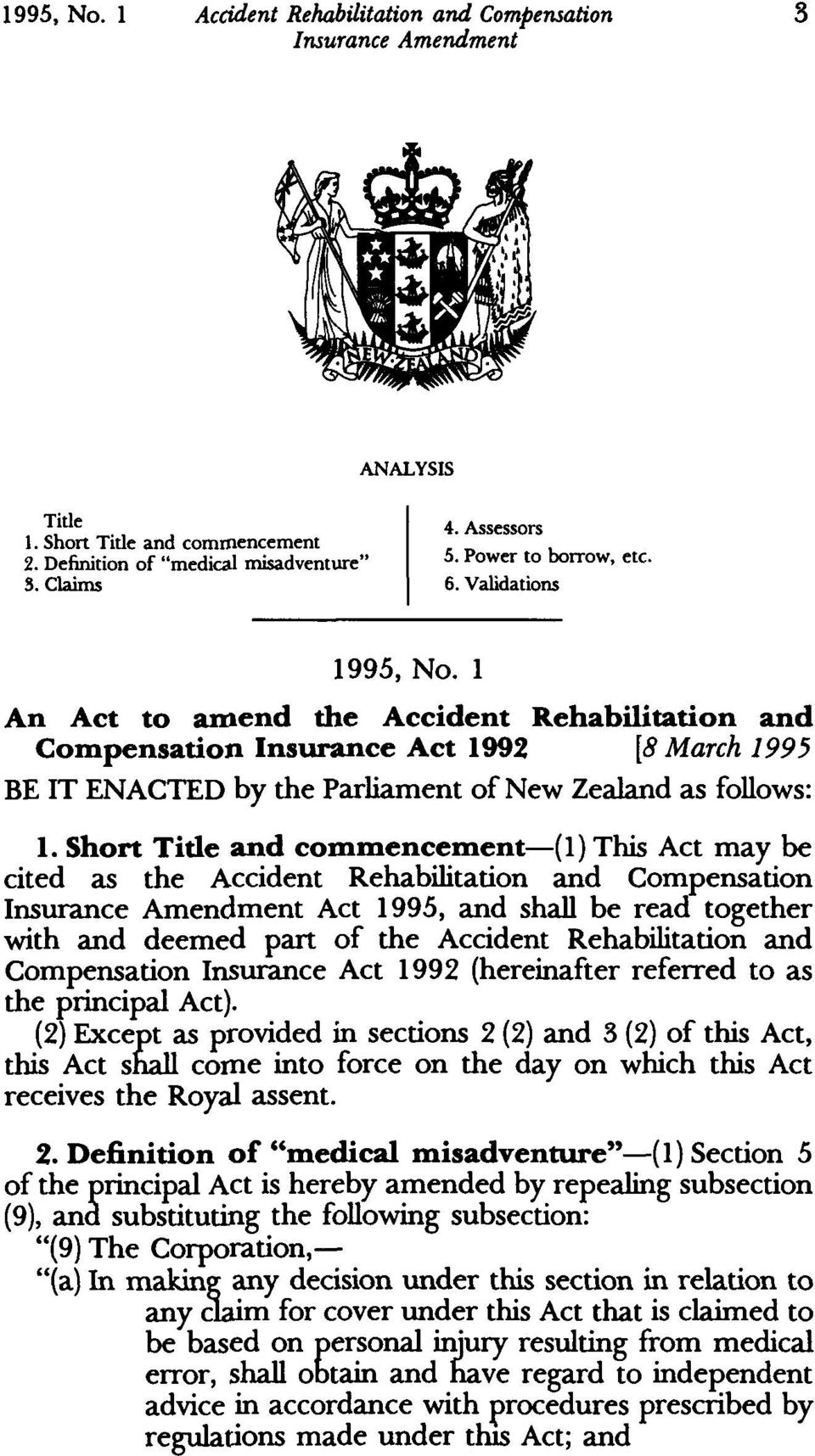 Short Tide and commencement-(i) This Act may be cited as the Accident Rehabilitation and Compensation Act 1995, and shall be read together with and deemed part of the Accident Rehabilitation and