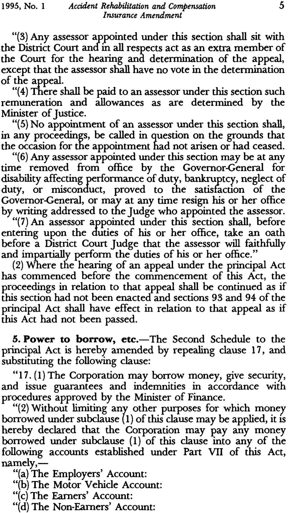 """(5) No app<?intment of an assessor under this section shall, in any proceedings, be called in question on the ~ounds that the occasion for the appointment had not arisen or had ceased."