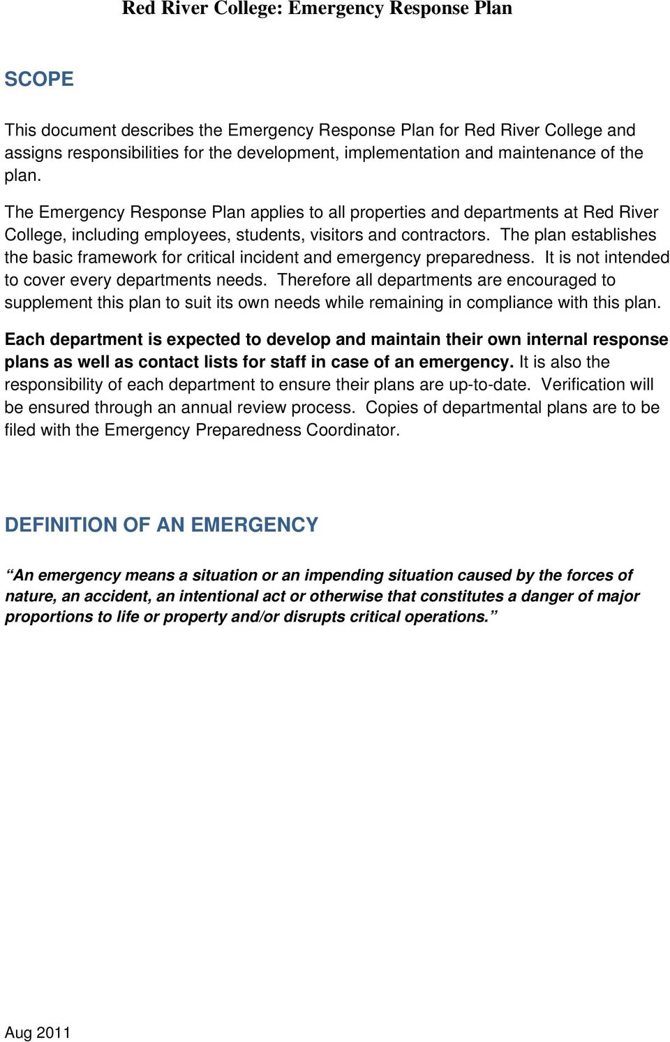 The plan establishes the basic framework for critical incident and emergency preparedness. It is not intended to cover every departments needs.