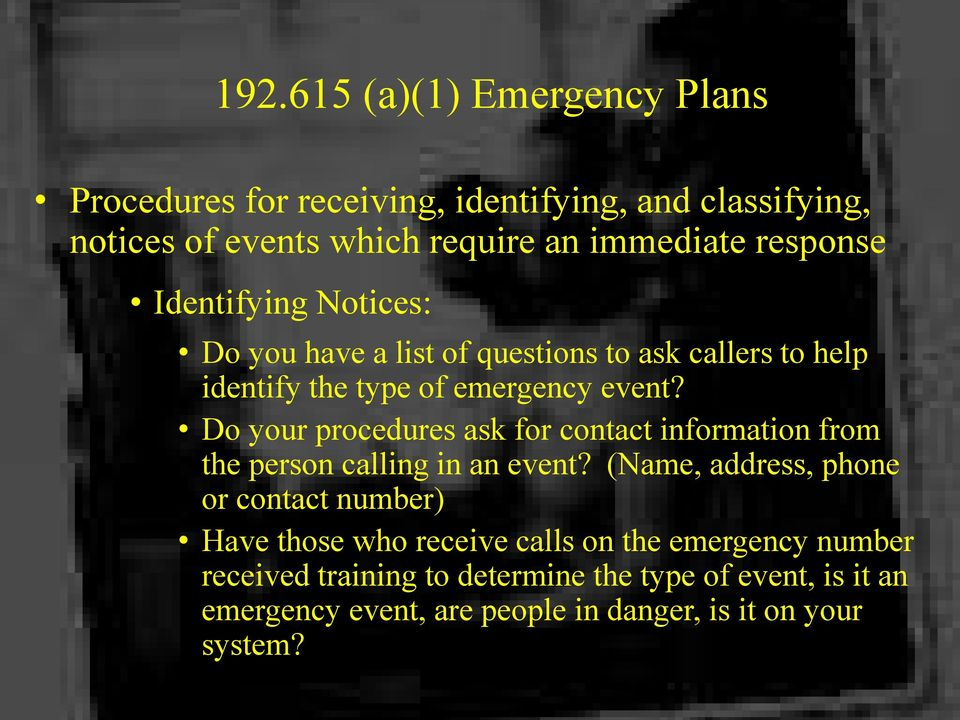 Do your procedures ask for contact information from the person calling in an event?