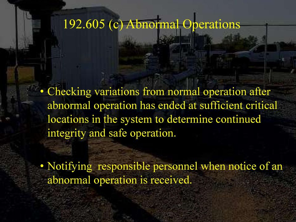 locations in the system to determine continued integrity and safe