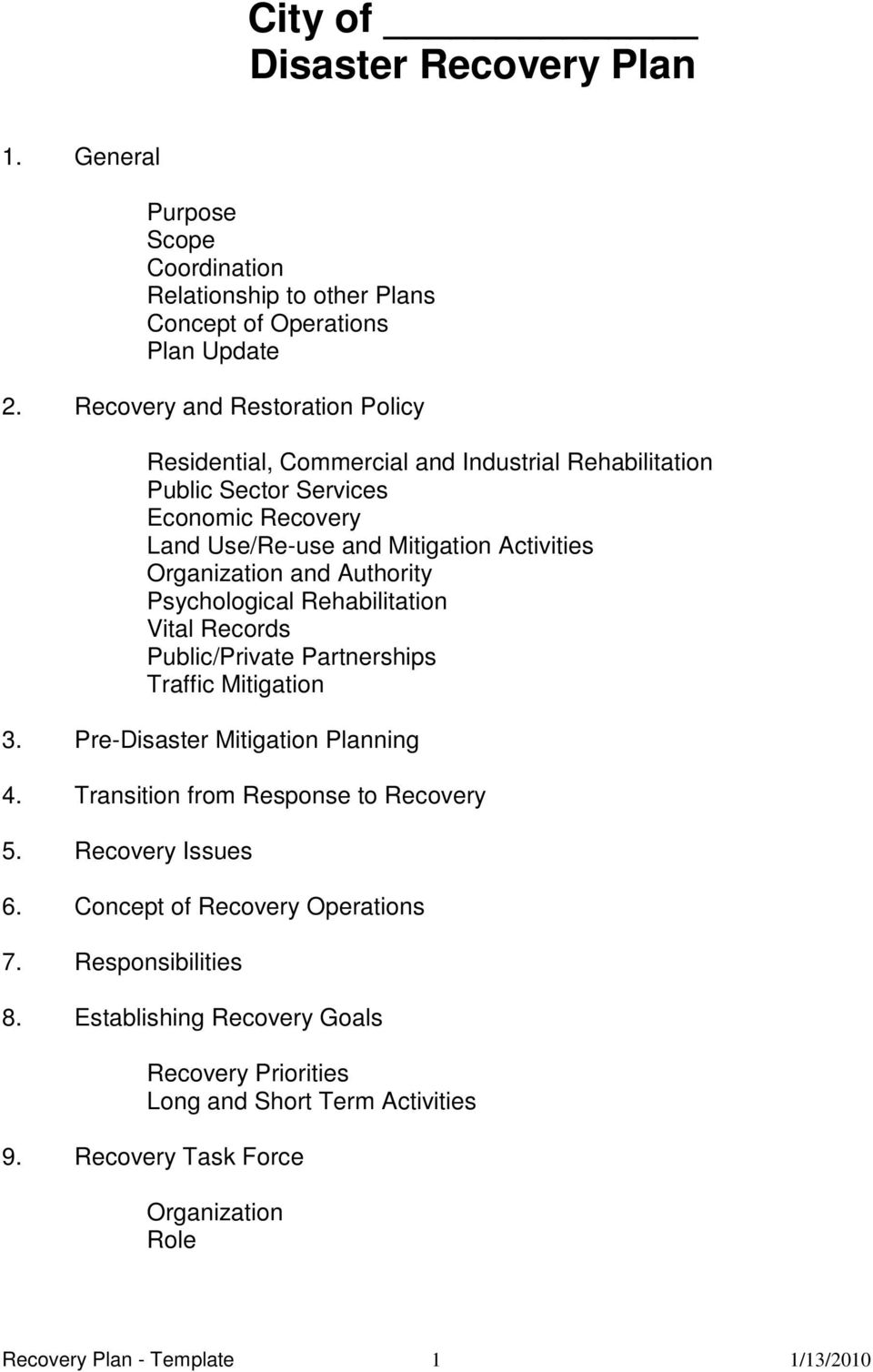 and Authority Psychological Rehabilitation Vital Records Public/Private Partnerships Traffic Mitigation 3. Pre-Disaster Mitigation Planning 4. Transition from Response to Recovery 5.