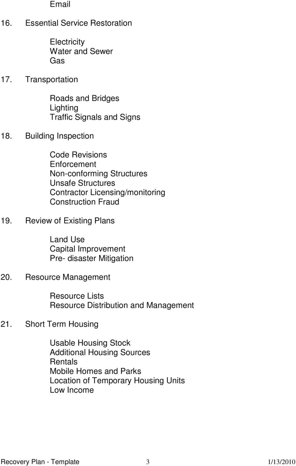 Licensing/monitoring Construction Fraud 19. Review of Existing Plans Land Use Capital Improvement Pre- disaster Mitigation 20.