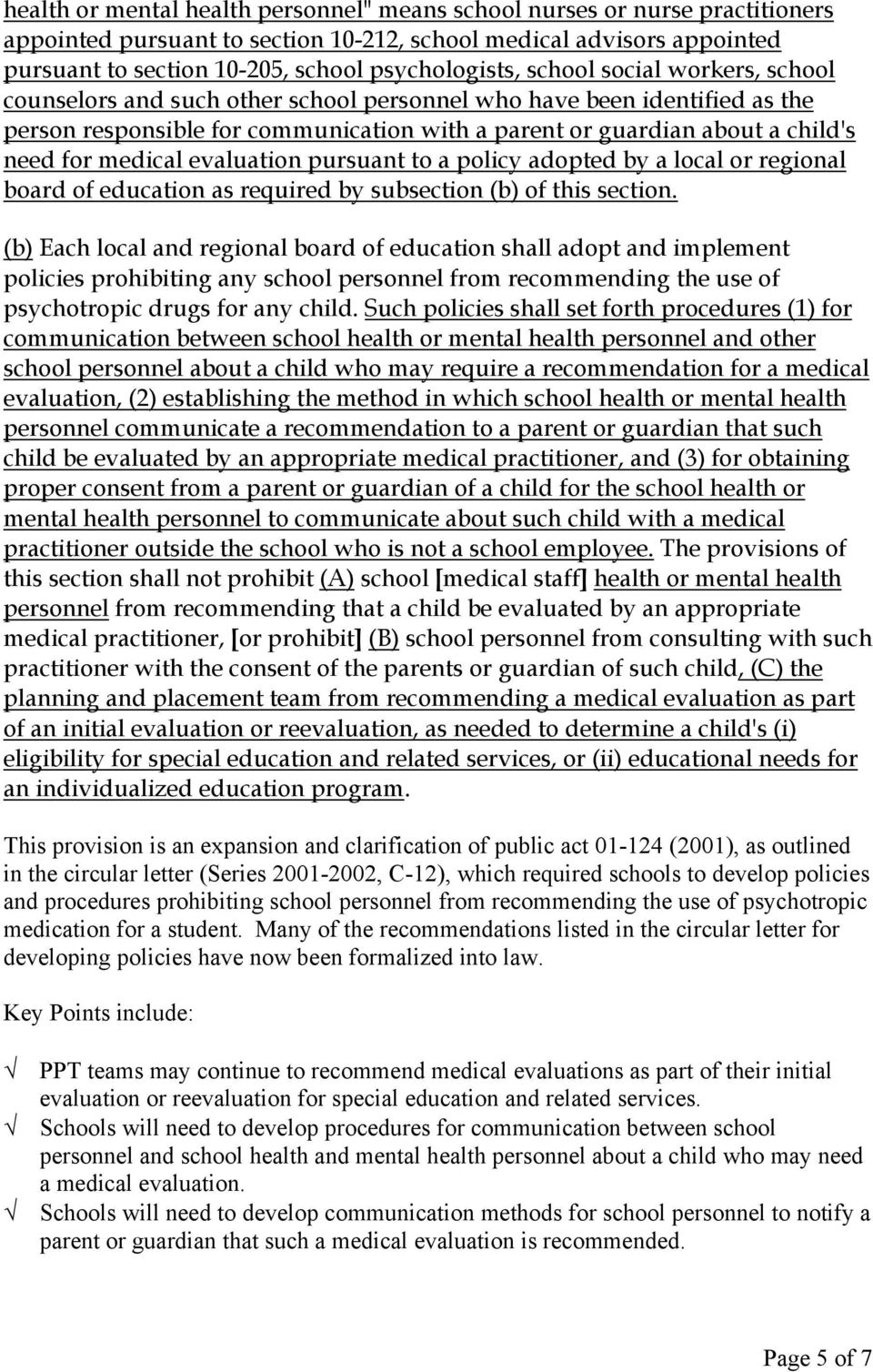 medical evaluation pursuant to a policy adopted by a local or regional board of education as required by subsection (b) of this section.