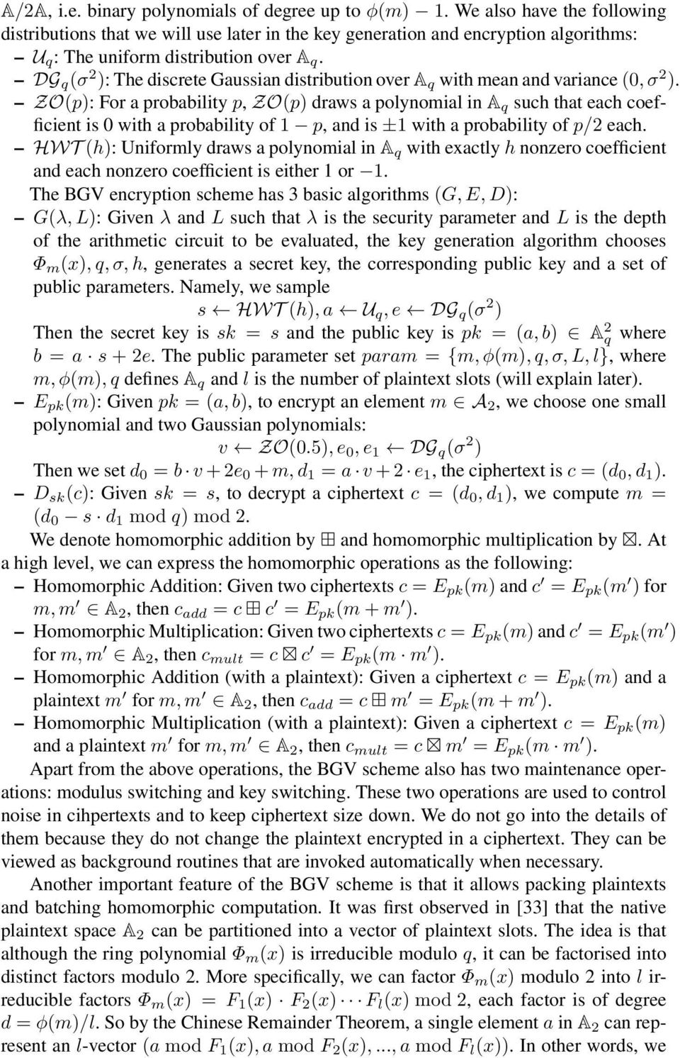 DG q (σ 2 ): The discrete Gaussian distribution over A q with mean and variance (0, σ 2 ).