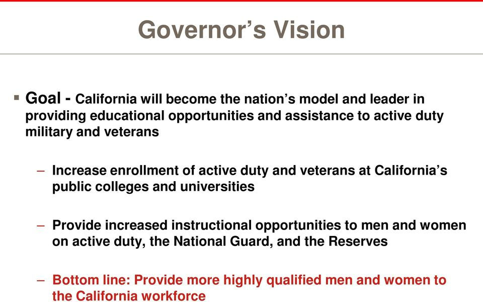 public colleges and universities Provide increased instructional opportunities to men and women on active duty, the