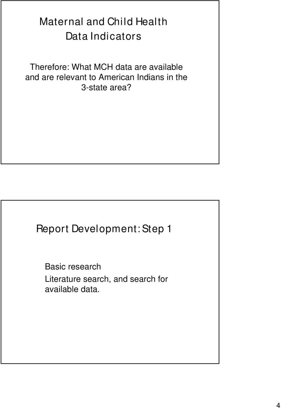 area? Report Development: Step 1 Basic research