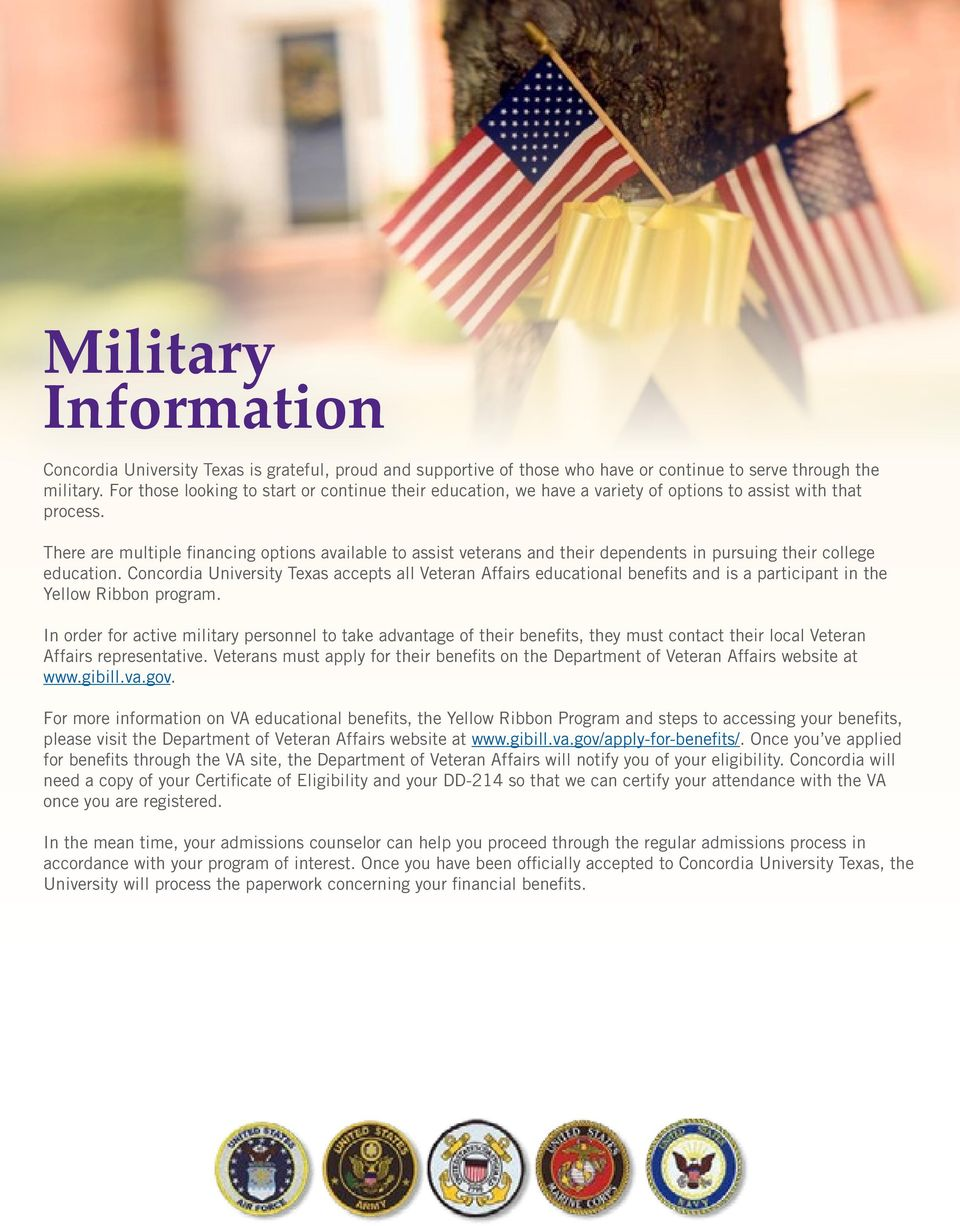 There are multiple financing options available to assist veterans and their dependents in pursuing their college education.